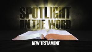 Spotlight on the Word | New Testament