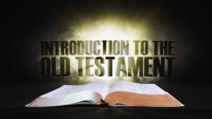 1. Introduction to the Old Testament | Spotlight on the Word: Old Testament