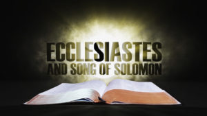 16. Ecclesiastes and Song of Solomon | Spotlight on the Word: Old Testament