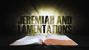 18: Jeremiah and Lamentations | Spotlight on the Word: Old Testament