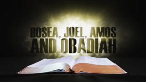 21. Hosea, Joel, Amos and Obadiah | Spotlight on the Word: Old Testament