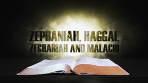 23. Zephaniah, Haggai, Zechariah and Malachi | Spotlight on the Word: Old Testament