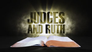 8. Judges and Ruth | Spotlight on the Word: Old Testament