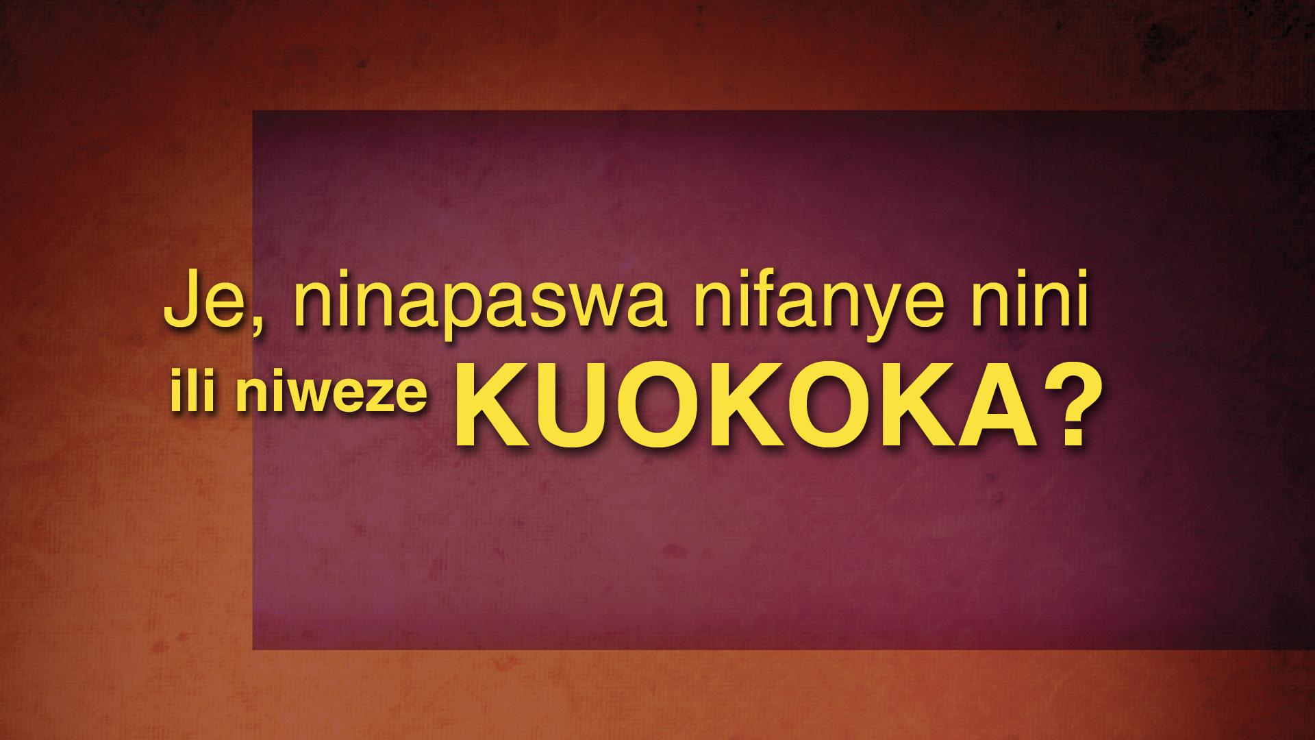Je, Ninapaswa Nifanye Nini Ili Niweze Kuokoka? (What Must I Do To Be Saved?) - Swahili Version