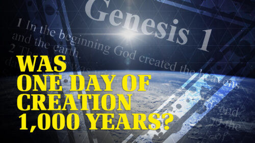 Was One Day of Creation a Thousand Years?