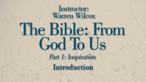 The Bible from God to Us: Introduction