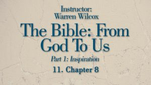 The Bible from God to Us: Lesson 11
