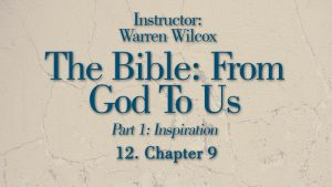 The Bible from God to Us: Lesson 12