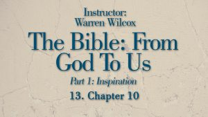 The Bible from God to Us: Lesson 13