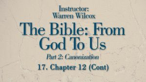 The Bible from God to Us: Lesson 17