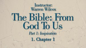 The Bible from God to Us: Lesson 1