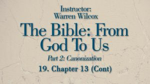 The Bible from God to Us: Lesson 19