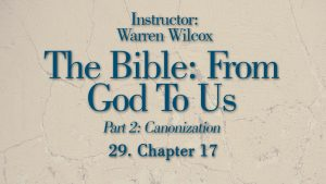 The Bible from God to Us: Lesson 29