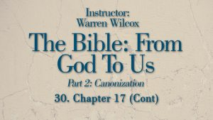 The Bible from God to Us: Lesson 30