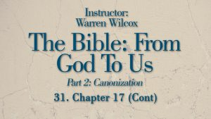 The Bible from God to Us: Lesson 31