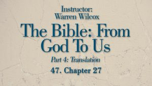 The Bible from God to Us: Lesson 47