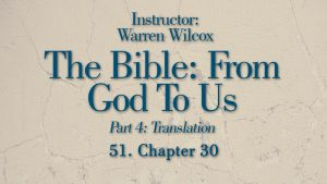 The Bible from God to Us: Lesson 51