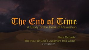 The End of Time: 16. The Hour of God's Judgment