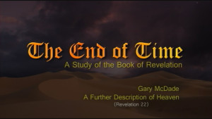 The End of Time: 24. A Further Description of Heaven