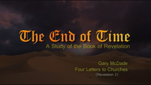 The End of Time: 4. Four Letters to Churches
