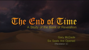 The End of Time: 8. Six Seals Are Opened