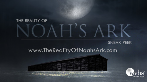 The Reality of Noah's Ark (Sneak Peek)