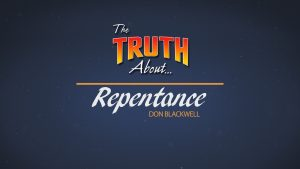 The Truth About Repentance | God's Plan for Saving Man