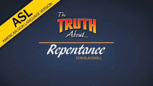 The Truth About Repentance (in ASL) | God's Plan for Saving Man