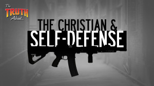 The Christian and Self Defense