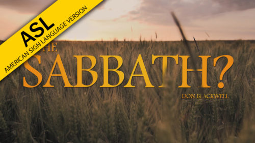 The Truth About the Sabbath? (in ASL)
