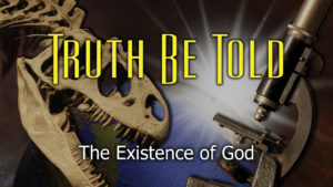 1. The Existence of God | Truth Be Told