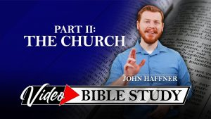 Part 2: The Church | Video Bible Study