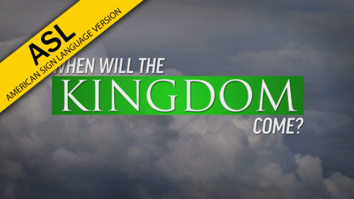 ASL: When Will the Kingdom Come?
