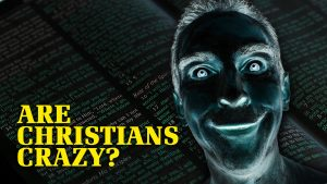 Are Christians Crazy?
