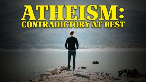 Atheism: Contradictory at Best