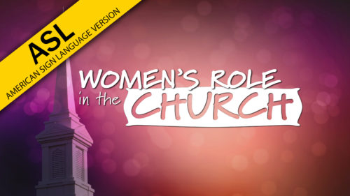 Women's Role in the Church in ASL
