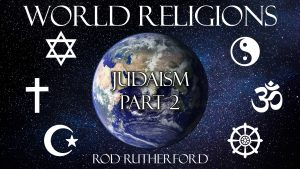 12. Judaism (Part 2) | World Religions