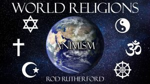 13. Animism | World Religions