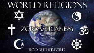 15. Zoroastrianism | World Religions