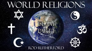 2. Islam (Part 1) | World Religions