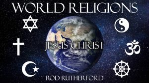 20. Jesus Christ | World Religions