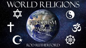 6. Hinduism (Part 2) | World Religions