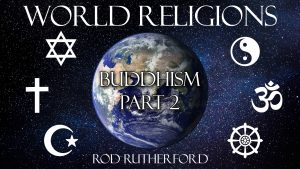8. Buddhism (Part 2) | World Religions
