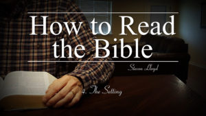 4. The Setting | How to Read the Bible