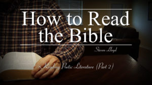 8. Reading Poetic Literature (Part 2) | How to Read the Bible